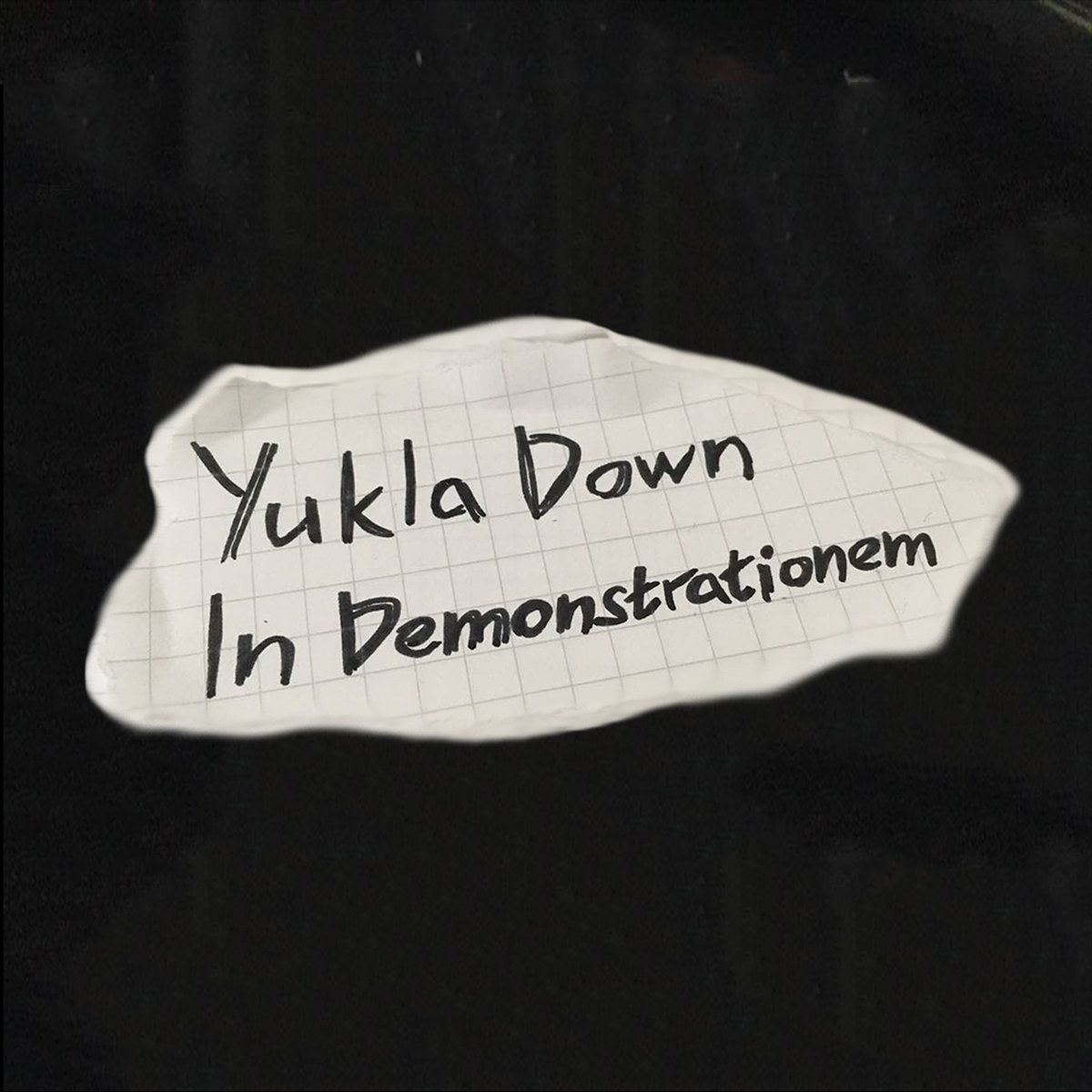 "Yukla Down – ""In Demonstrationem"""